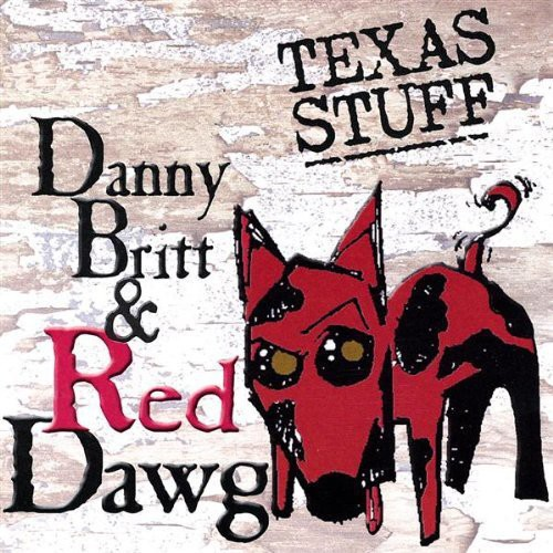 Danny Britt & Red Dawg-Texas Stuff