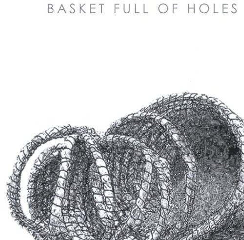 Basket Full of Holes