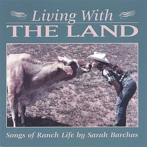 Living with the Land-Songs of Ranch Life