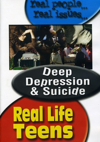 Real Life Teens: Deep Depression & Suicide