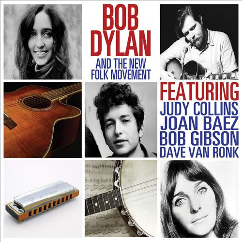 Bob Dylan & the New Folk Movement [Import]