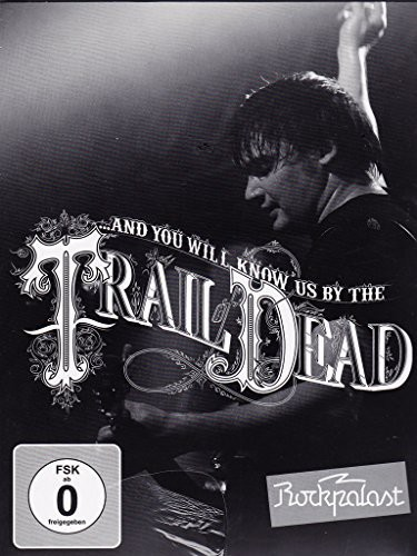 ...And You Will Know Us by the Trail of Dead: Rockpalast