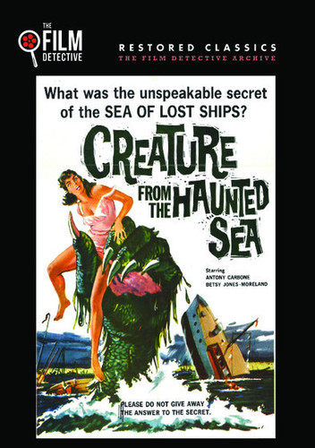 Creature From The Haunted Sea (The Film Detective Restored Version)