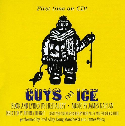 Guys on Ice the Ice Fishing Musical /  O.C.R.