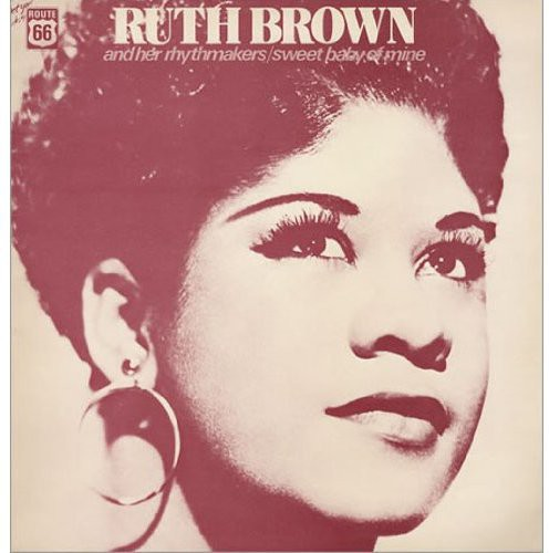 Ruth Brown and Her Rhythmakers: Sweet Baby Of Mine