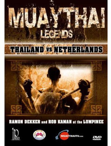 Muay Thai Legends: Thailand Vs Netherlands with