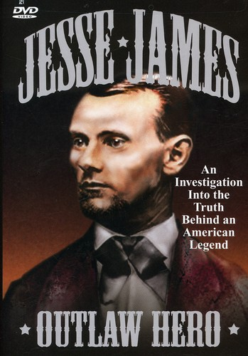 Jesse James Outlaw Hero [Documentary]
