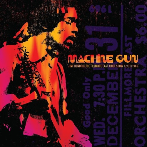 Machine Gun: The Fillmore East First Show 12/ 31/ 1969