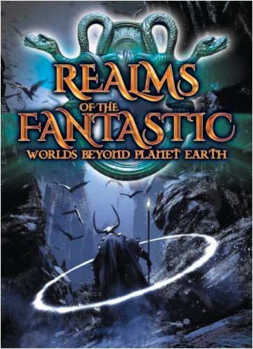 Realms of the Fantastic Worlds Beyond Planet Earth
