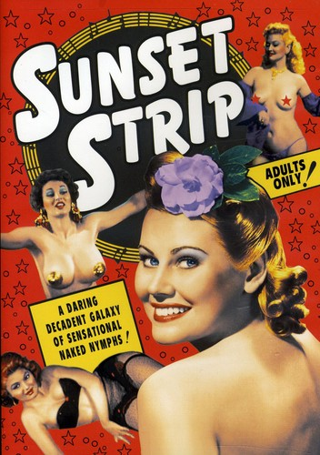 Sunset Strip: Vintage Striptease Burlesque Shorts 1926-1956
