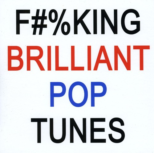 F***ing Brilliant Pop Tunes