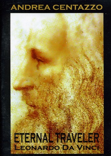 Eternal Traveler: Leonardo Da Vinci