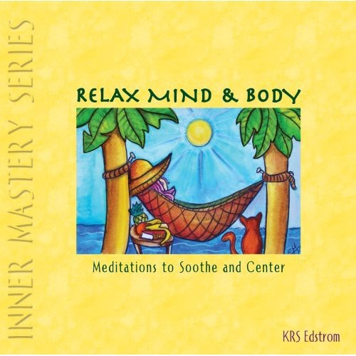 Relax Mind & Body: Meditations to Soothe & Center
