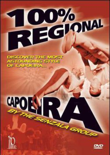 Capoeira 100% Regional: Discover The Most Astounding Style Of Capoeira