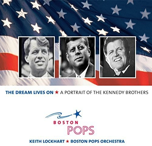 Dream Lives On: A Portrait Of The Kennedy Brothers