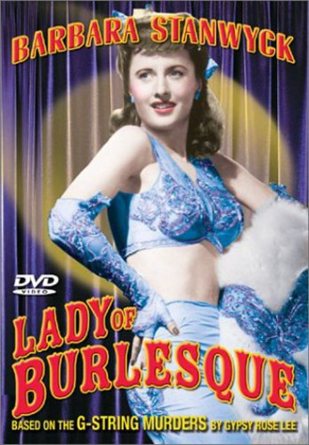 Barbara Stanwyck: Lady of Burlesque
