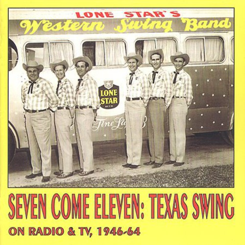 Seven Come Eleven: Texas Swing On Radio & TV 1946-64