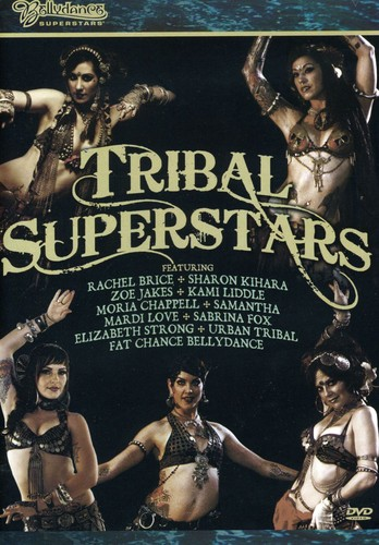 Bellydance Superstars: Tribal Superstars