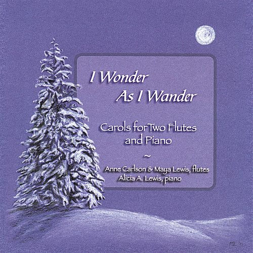 I Wonder As I Wander: Carols for Two Flutes & Piano