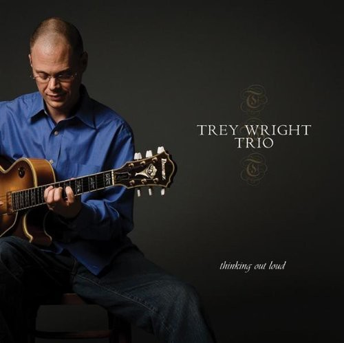 Wright, Trey : Thinking Out Loud