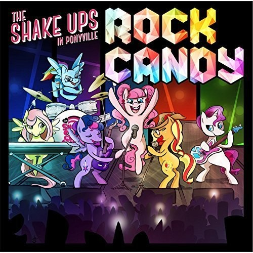 Shake Ups in Ponyville: Rock Candy