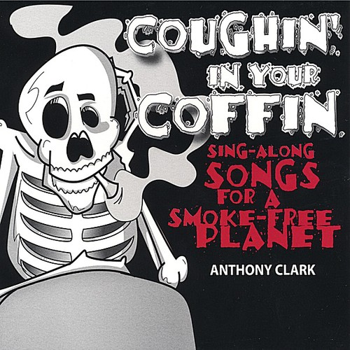 Coughin' in Your Coffin-Sing-Along Songs for a Smo