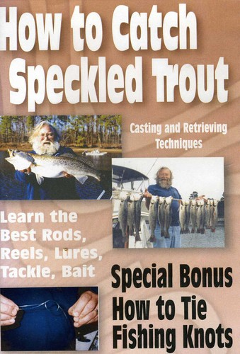 How To Catch Speckled Trout and How To Tie Fishing