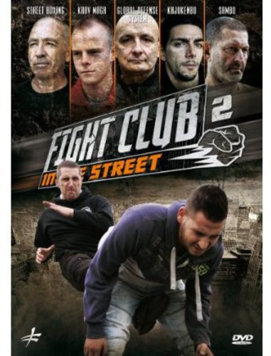Fight Club In The Street, Vol. 2: Krav Maga - Street Boxing - GlobalDefense System - Sambo - Kajukenbo