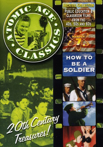 Atomic Age Classics 7: How to Be a Soldier