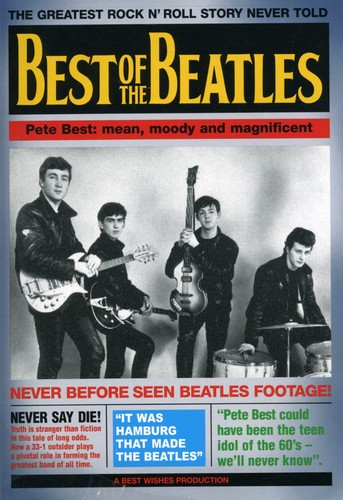 Best of the Beatles: Pete Best: Mean, Moody and Magnificent