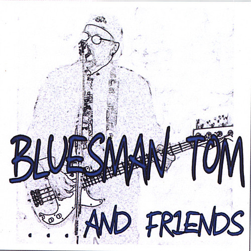 Bluesman Tom & Friends