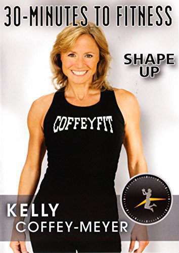30 Minutes to Fitness: Shape Up with Kelly Coffey