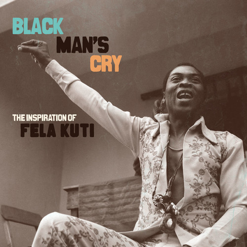 Black Man's Cry: Inspiration Of Fela Kuti /  Var