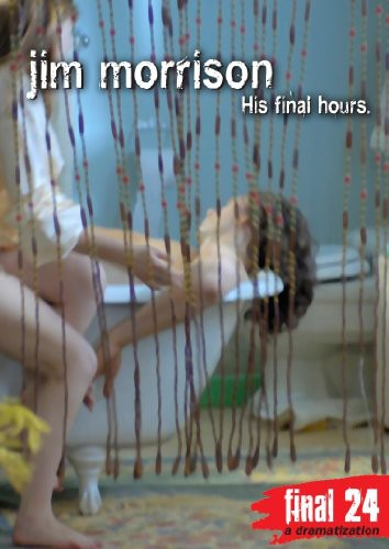 Final 24: Jim Morrison: His Final Hours