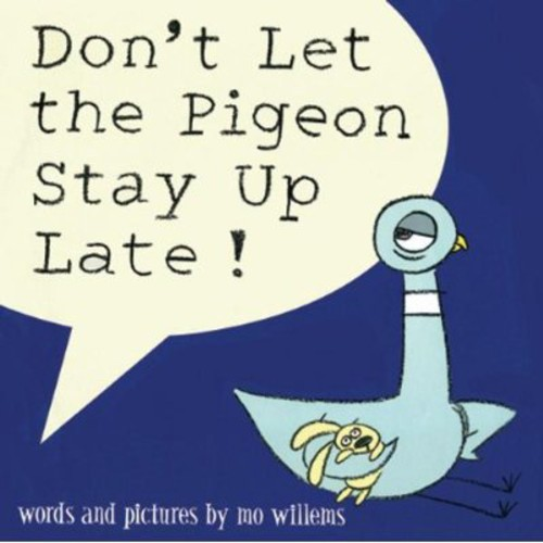 Don't Let the Pigeon Stay up Late!...And More Stories by Mo Willems