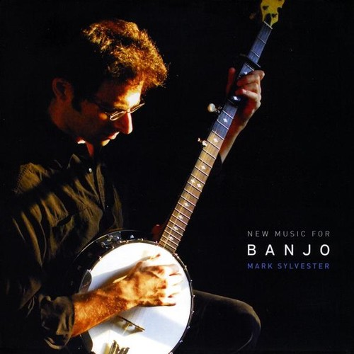 Sylvester, Mark : New Music for Banjo