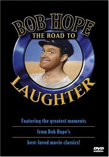 Bob Hope: The Road to Laughter
