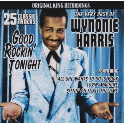 Very Best of Wynonie Harris: Good Rockin Tonight