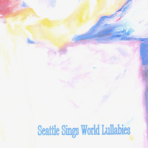Seattle Sings World Lullabies