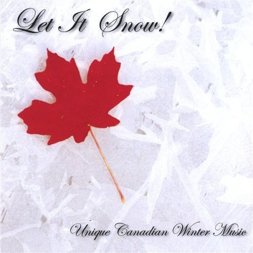 Let It Snow! Unique Canadian Winter Music