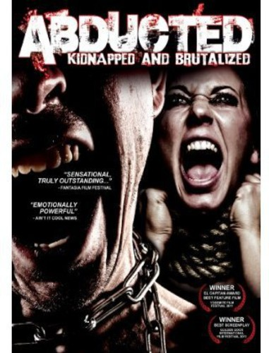 Abducted: Kidnapped & Brutalized