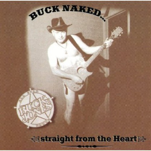 Buck Nakedstraight from the Heart