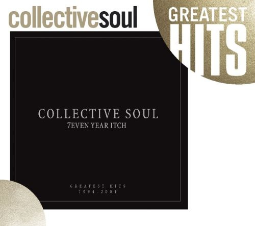 7even Year Itch: Collective Soul Greatest Hits 1994-2001