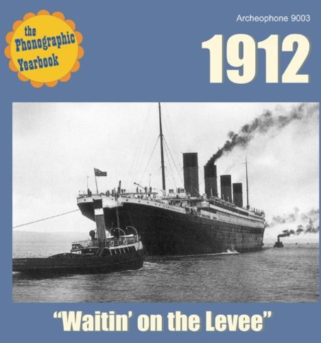Phonographic Yearbook - 1912: Waitin' On The Levee