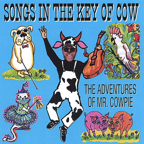 Songs in the Key of Cow : The Adventures of Mr. Co