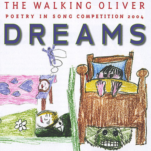 Dreams--The Walking Oliver Poetry in Song Competit