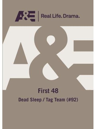First 48: Dead Sleep/ Tag Team