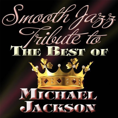 Smooth Jazz Tribute to the Best of Michael /  Various