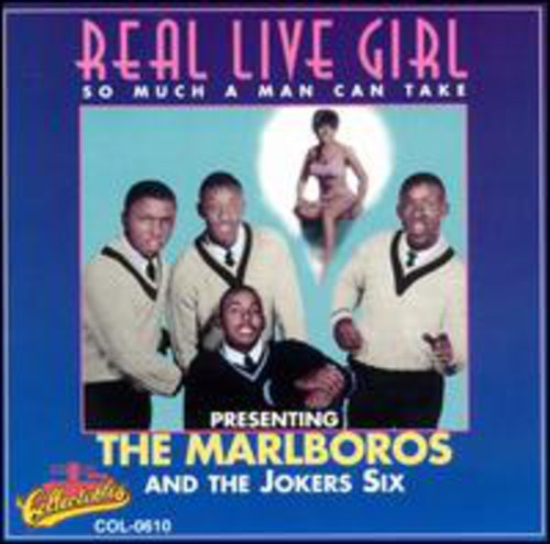Marlboros/ Jokers Six : Real Live Girl/ So Much a Man C