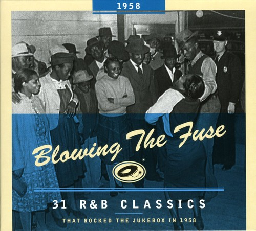 1958-Blowing the Fuse: 31 R&B Classics That Rocked